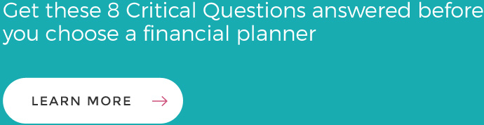 Sign up for email list & receive a complimentary Ebook 8 Critical Questions to Get Answered Before You Choose a Financial Advisor
